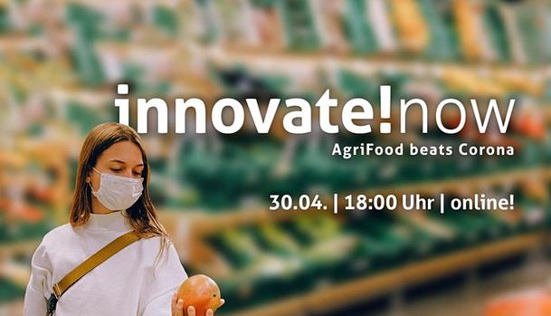 "Online-Konferenz ""innovate!now - AgriFood beats Corona"" am 30.4.2020"